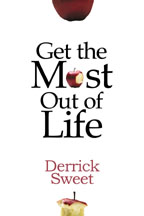 Get the Most Out of Life!
